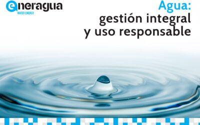 Agua: gestión integral y uso responsable